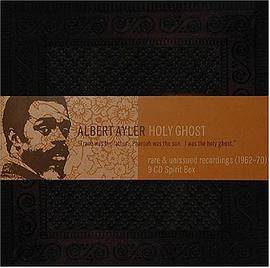 Albert Ayler - Holy Ghost: Rare & Unissued Recordings (1962-70)