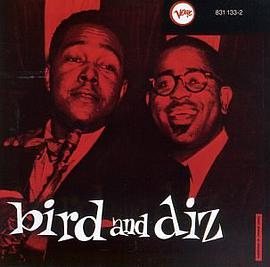 Charlie Parker and Dizzy Gillespie - Bird & Diz