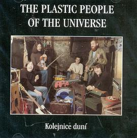 Plastic People Of The Universe - Kolejnice Duni