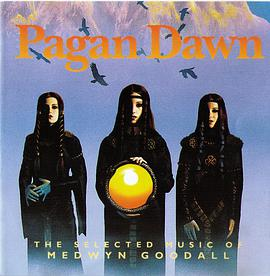Medwyn Goodall - Pagan Dawn: The Selected Music of Medwyn Goodall