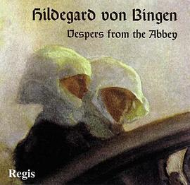 Benedictine Nuns of St. Hildegard, Eibingen - Hildegard von Bingen: Vespers from the Abbey of St. Hildegard