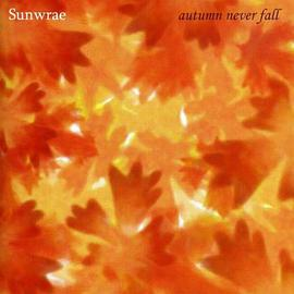 Sunwrae - Autumn Never Fall