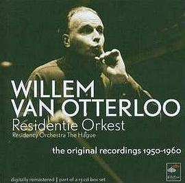 Willem Van Otterloo... - Willem Van Otterloo and Residentie Orkest: The Original Recordings 1950-1960