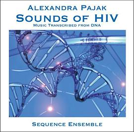 Alexandra Pajak: Sounds of Hiv: Music Transcribed From Dna