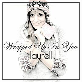 Laurell - Wrapped Up In You