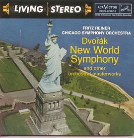 Fritz Reiner... - Dvořák New World Symphony and other Orchestral Masterworks