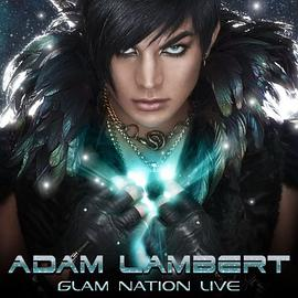 Adam Lambert - Glam Nation Live