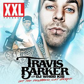 Travis Barker... - Let The Drummer Get Wicked