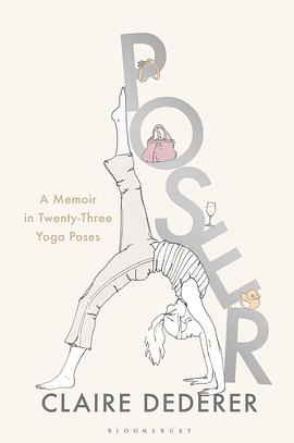 Poser: My Life in Twenty-three Yoga Poses
