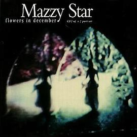 Mazzy Star - Flowers In December