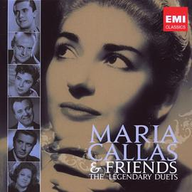 Maria Callas - Callas and Friends: The Legendary