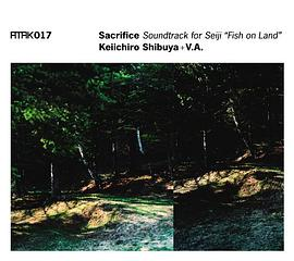 "V.A. - ATAK017 Sacrifice Soundtrack for Seiji ""Fish on Land"""