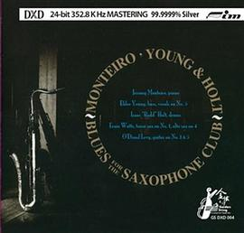 Jeremy Monteiro;Young & Holt - Blues For The Saxophone Club (DXD 24-bit master)